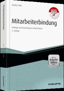 Mitarbeiterbindung, 2. Auflage 2016: Umsetzung von Mitarbeiterbindung und Commitment. Maßnahmen, Muster und Praxis-Beispiele.